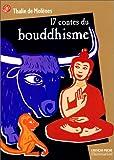 echange, troc Thalie de Molenes - Dix-sept contes du Bouddhisme