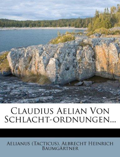 Claudius Aelian Von Schlacht-ordnungen...
