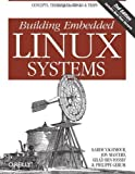 img - for Building Embedded Linux Systems by Karim Yaghmour, Jon Masters, Gilad Ben-Yossef, Philippe Geru (2008) Paperback book / textbook / text book