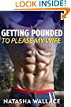 Getting Pounded to Please My Wife: Fi...