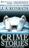 J. A. Konrath Crime Stories: Twenty Thriller Tales