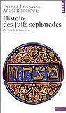 echange, troc Esther Benbassa, Aron Rodrigue - Histoire des juifs sépharades : De Tolède à Salonique