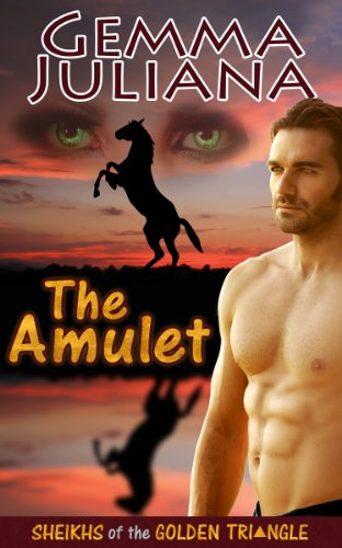 Book: The Amulet (Sheikhs of the Golden Triangle) by Gemma Juliana