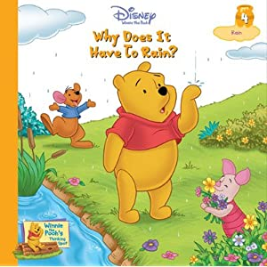 Why Does It Have to Rain? Vol. 4 Rain (Winnie the Pooh's Thinking Spot Series, Vol. 4)
