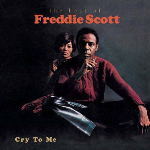 Freddie Scott - Cry To Me: Best Of Freddie Scott - Zortam Music