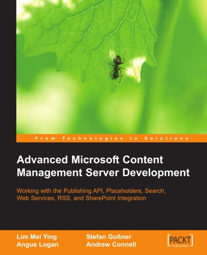 Advanced Microsoft Content Management Server Mcms: Working With The Publishing Api, Placeholders, Search, Web Services, Rss, And Sharepoint Integration