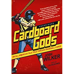 Cardboard Gods: An All-American Tale Told through Baseball Cards (Library Edition)