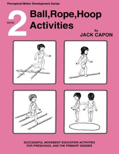 Ball, Rope, Hoop Activities: Book 2 (Perceptual-Motor Development Series) (Volume 2) (Jack Capon compare prices)
