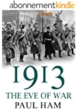 1913: The Eve of War (English Edition)