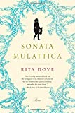 img - for Sonata Mulattica: Poems by Rita Dove (2010-09-27) book / textbook / text book