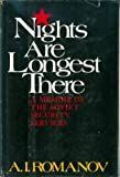 Nights are longest there; a memoir of the Soviet Security Services A. I. Romanov
