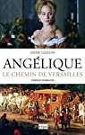 Ang�lique. Le chemin de Versailles t.2 - �d. d'origine GF par Golon