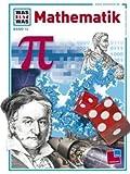 WAS IST WAS, Band 12: Mathematik - Wolfgang Blum