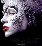 img - for Makeup Is Art: Professional Techniques for Creating Original Looks by Academy of Freelance Makeup published by Carlton Books (2011) book / textbook / text book