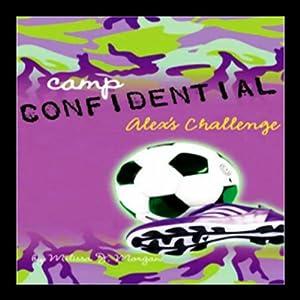 Alex's Challenge: Camp Confidential #4 | [Melissa Morgan]