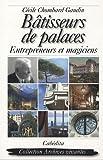 Bâtisseurs de palaces : Entrepreneurs et magiciens