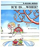 Ice Iswhee! (Rookie Readers: Level B) (0516020374) by Greene, Carol