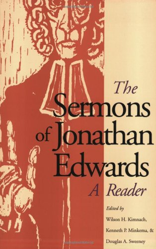 The Sermons of Jonathan Edwards: A Reader