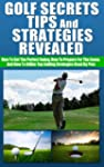 Golf: Golf Strategies- The Perfect Sw...