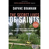 The Secret Lives of Saints: Child Brides and Lost Boys in Canada's Polygamous Mormon Sectby Daphne Bramham