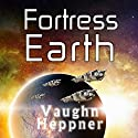Fortress Earth: Extinction Wars, Book 4 Audiobook by Vaughn Heppner Narrated by Christian Rummel