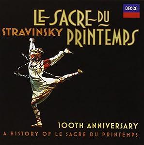 Le Sacre du printemps: 100th Anniversary A History of Le Sacre du printemps with Audio Documentary