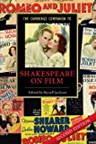 The Cambridge Companion to Shakespeare on Film (Cambridge Companions to Literature)