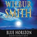 Blue Horizon (       UNABRIDGED) by Wilbur Smith Narrated by Tim Pigott-Smith