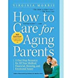 img - for By Virginia Morris How to Care for Aging Parents, 3rd Edition: A One-Stop Resource for All Your Medical, Financial, Hou (3rd Edition) book / textbook / text book