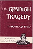The Spanish tragedy (The New mermaids) (0809011182) by Thomas Kyd