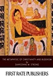 img - for The Metaphysic of Christianity and Buddhism book / textbook / text book
