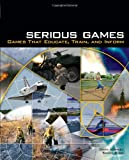 img - for Serious Games: Games That Educate, Train, and Inform book / textbook / text book