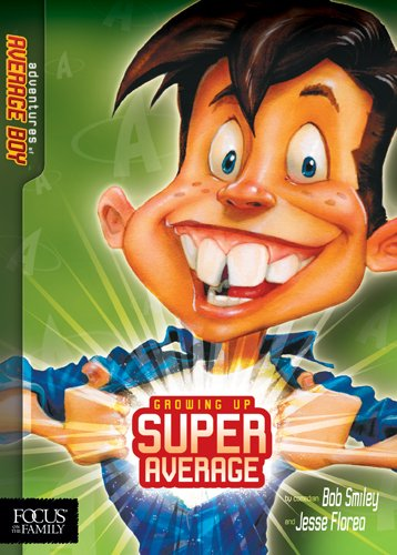 Growing Up Super Average: The Adventures of Average Boy