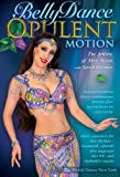 Bellydance - Opulent Motion The Artistry of Slow Moves, with Sarah Skinner: Open level belly dance instruction, Belly dance how-to, Bellydancing performance planning [DVD] [ALL REGIONS] [NTSC] [WIDESCREEN]