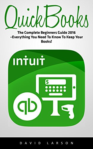 quickbooks-the-complete-beginners-guide-2016-everything-you-need-to-know-to-keep-your-books-quickboo