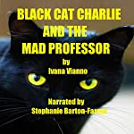 Black Cat Charlie and the Mad Professor | Ivana Vianno