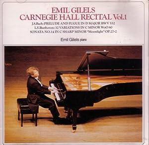 Emil Gilels Carnegie Hall Recital Vol. 1