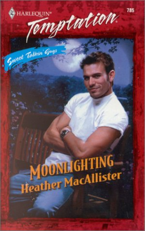 Moonlighting (Sweet Talkin' Guys) (Harlequin Temptation), Macallister