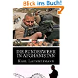 Die Bundeswehr in Afghanistan: Deutschland im Krieg