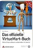 Das offizielle VirtueMart-Buch - Online-Shops aufbauen und betreiben mit Joomla! (Open Source Library)