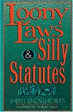 img - for Loony Laws & Silly Statutes book / textbook / text book