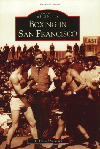 Boxing in San Francisco (Images of Sports)