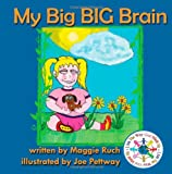 Maggie Ruch My Big BIG Brain