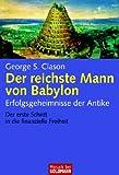 Der reichste Mann von Babylon: Erfolgsgeheimnisse der Antike - Der erste Schritt in die finanzielle Freiheit title=
