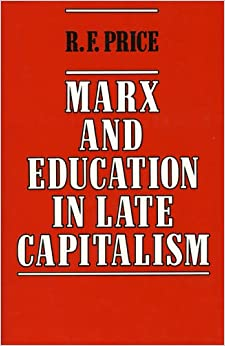 Marx and Education in Late Capitalism: 9780389206170