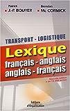 echange, troc Patrick J.-P. Bouyer, Brendan McCormick - Transport-logistique : Lexique français-anglais - anglais-français