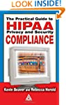 The Practical Guide to HIPAA Privacy...