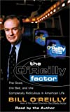 The OReilly Factor: The Good, the Bad, and the Completely Ridiculous in American Life