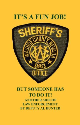 It's a Fun Job, But Someone Has to Do It - Another Side of Law Enforcement