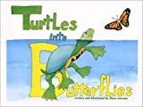 Turtles into Butterflies